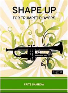 Shape Up for Trumpet Players - Frits Damrow