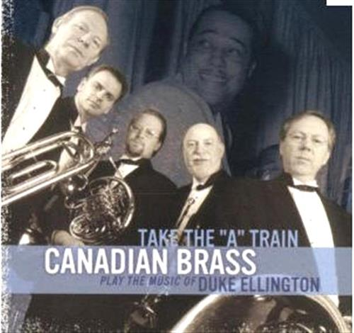 Canadian Brass - Take The A-Train CD